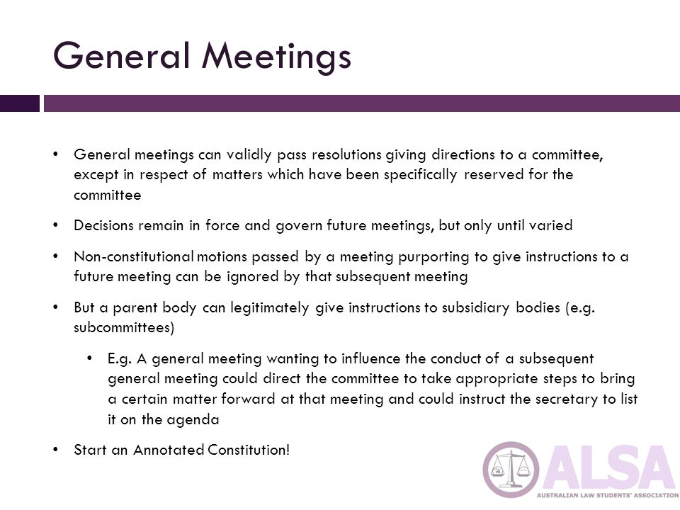 Conferences Processing Motions (like ALSA Council!) Conferences responsible for dealing with a series of motions are meetings within the usual meaning of that term: Normal meeting procedure accordingly applies: Challenges: Relatively long time spans (e.g.