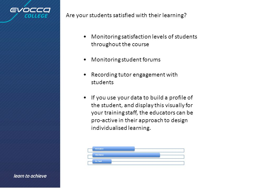 Are your students satisfied with their learning.