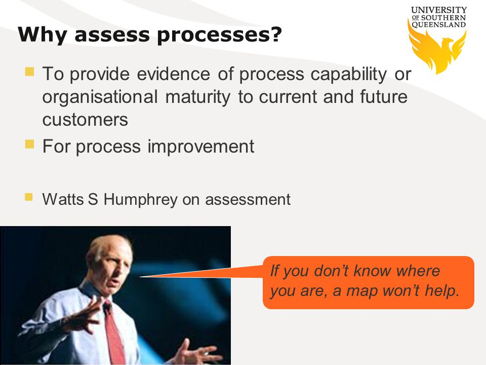 Why assess processes.