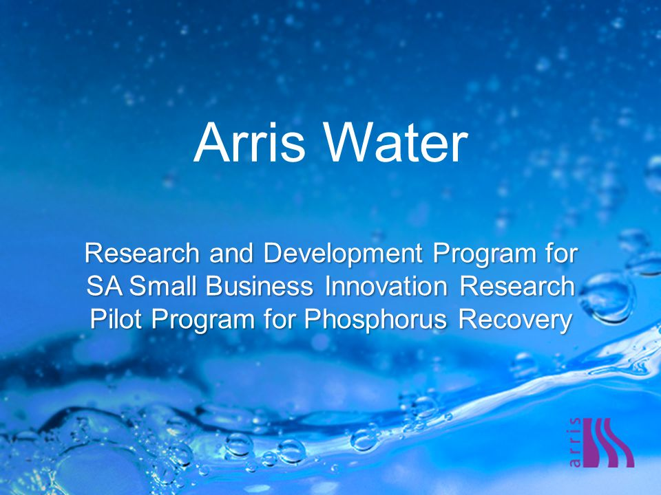 Arris Water Research and Development Program for SA Small Business Innovation Research Pilot Program for Phosphorus Recovery