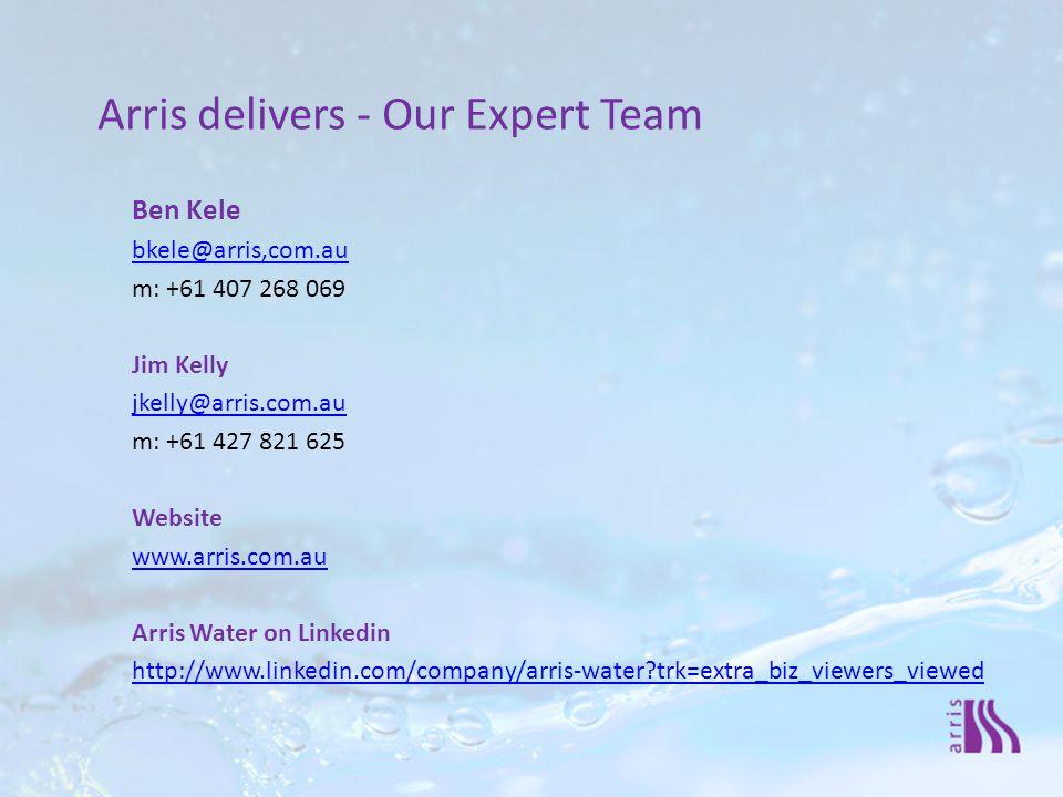 Arris delivers - Our Expert Team Ben Kele bkele@arris,com.au m: +61 407 268 069 Jim Kelly jkelly@arris.com.au m: +61 427 821 625 Website www.arris.com.au Arris Water on Linkedin http://www.linkedin.com/company/arris-water trk=extra_biz_viewers_viewed