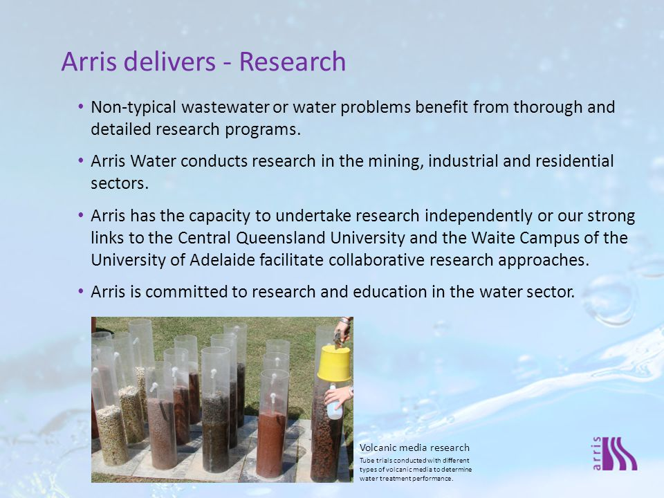 Non-typical wastewater or water problems benefit from thorough and detailed research programs.