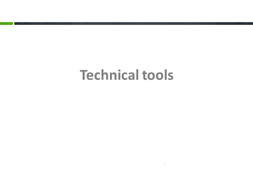 3. The output Technical tools