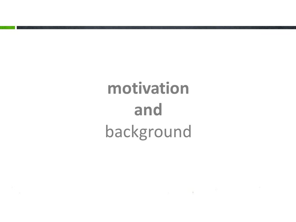 3. The output motivation and background