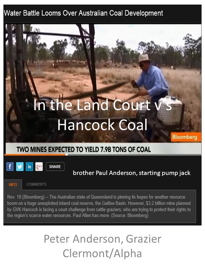 In the Land Court v's Hancock Coal Peter Anderson, Grazier Clermont/Alpha brother Paul Anderson, starting pump jack