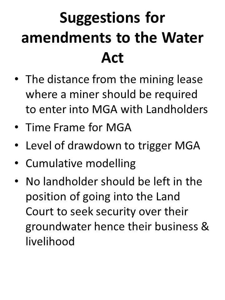 Suggestions for amendments to the Water Act The distance from the mining lease where a miner should be required to enter into MGA with Landholders Tim