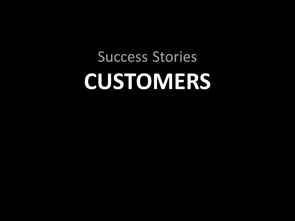 Success Stories CUSTOMERS