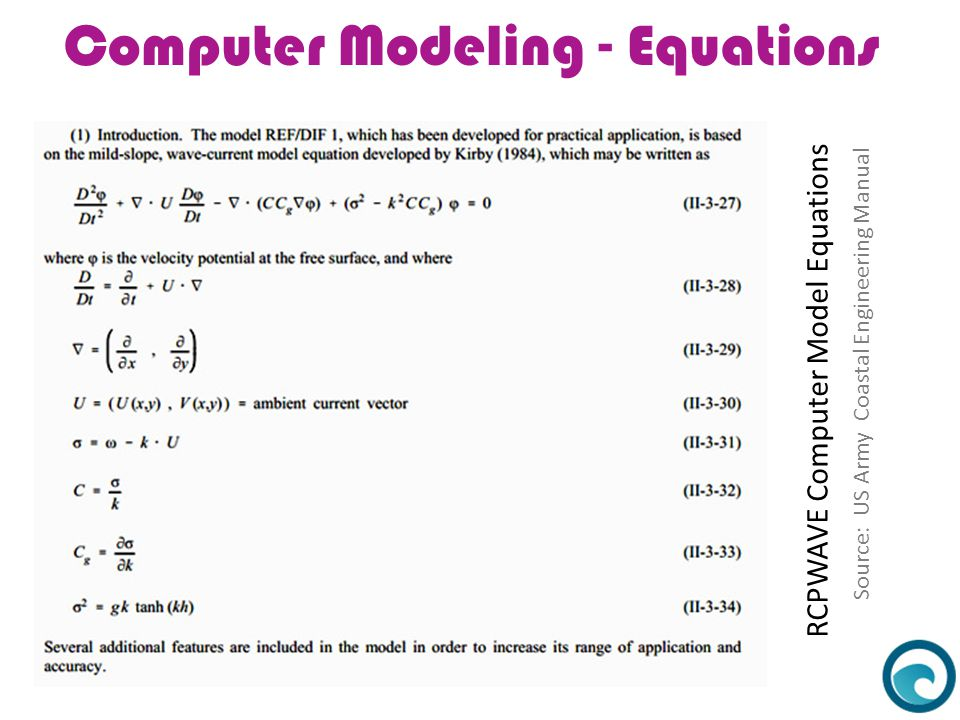 Computer Modeling - Equations RCPWAVE Computer Model Equations Source: US Army Coastal Engineering Manual