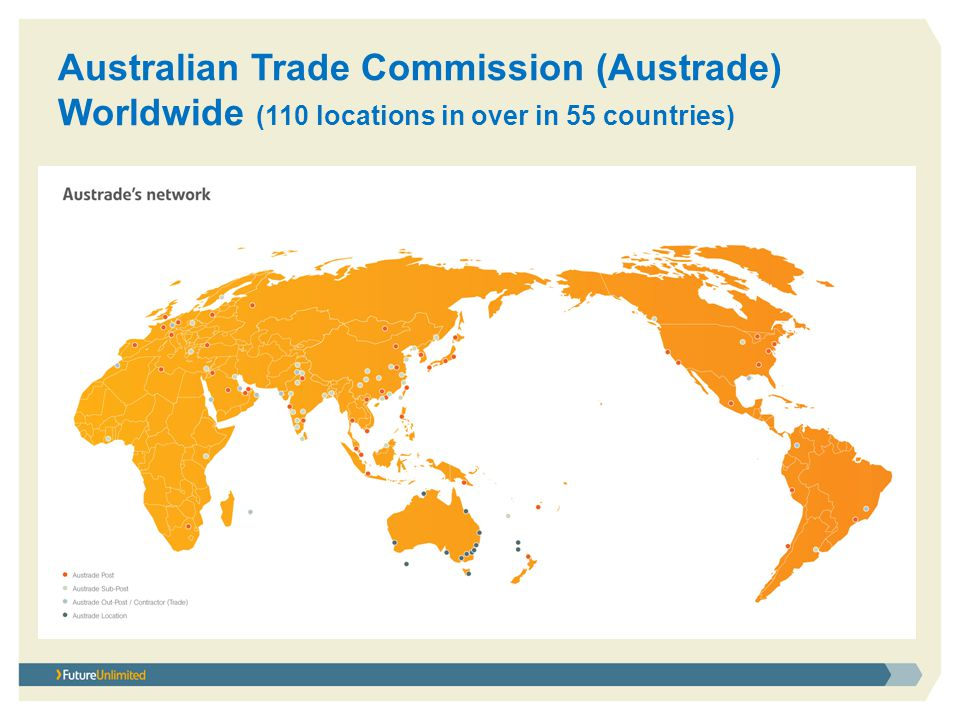 Australian Trade Commission (Austrade) Worldwide (110 locations in over in 55 countries)