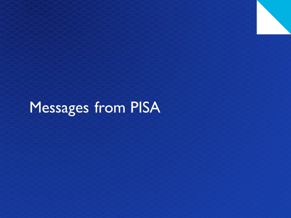 Messages from PISA