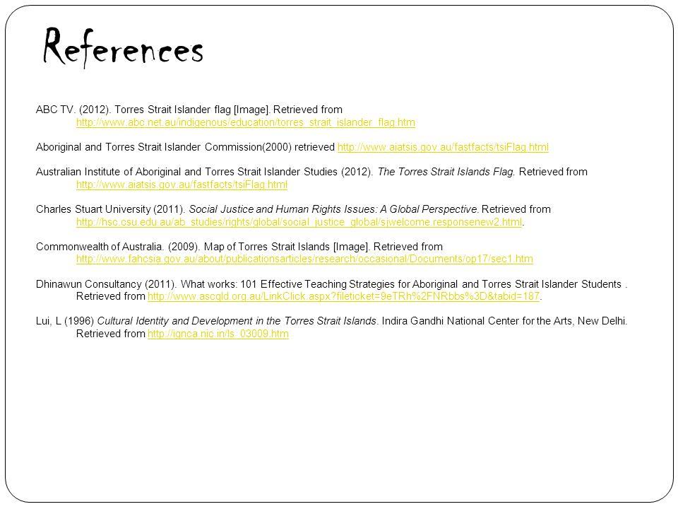 References ABC TV. (2012). Torres Strait Islander flag [Image].