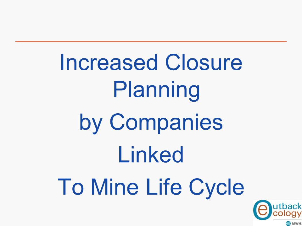 Increased Closure Planning by Companies Linked To Mine Life Cycle