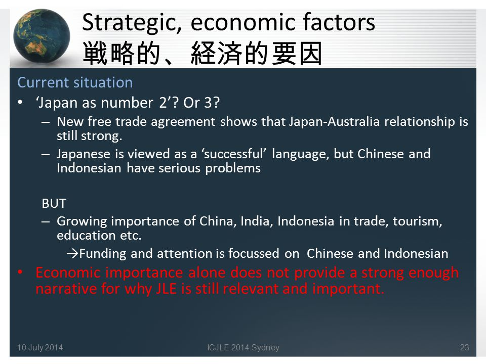 Strategic, economic factors 戦略的、経済的要因 Current situation 'Japan as number 2'? Or 3? – New free trade agreement shows that Japan-Australia relationship