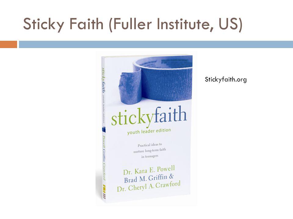 Sticky Faith (Fuller Institute, US) Stickyfaith.org