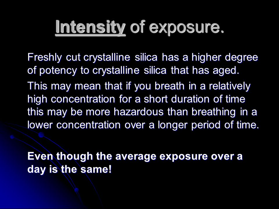 What about long periods of low exposure with short periods of high exposure?