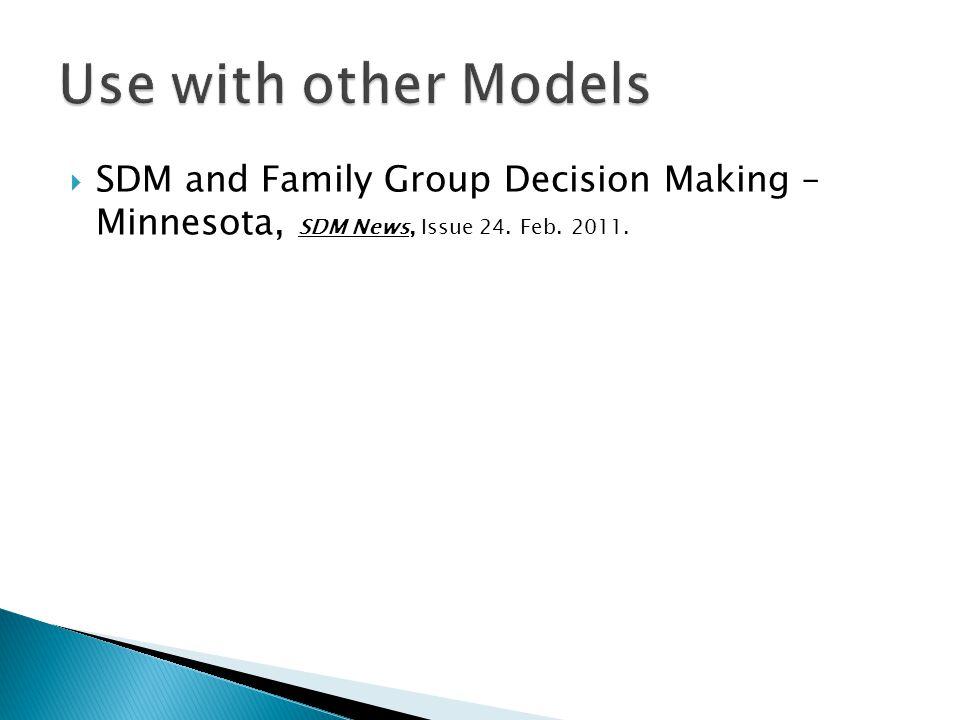  SDM and Family Group Decision Making – Minnesota, SDM News, Issue 24. Feb. 2011.