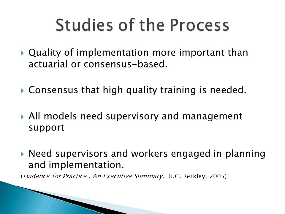  Quality of implementation more important than actuarial or consensus-based.