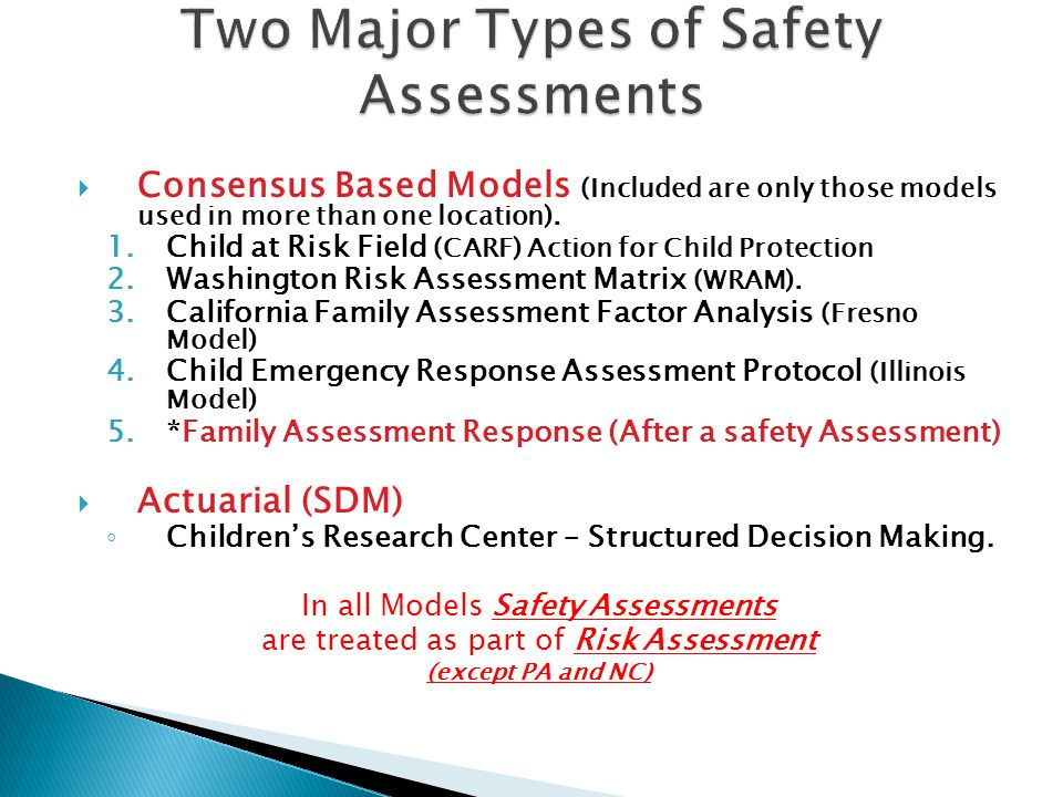  Consensus Based Models (Included are only those models used in more than one location). 1.Child at Risk Field (CARF) Action for Child Protection 2.W