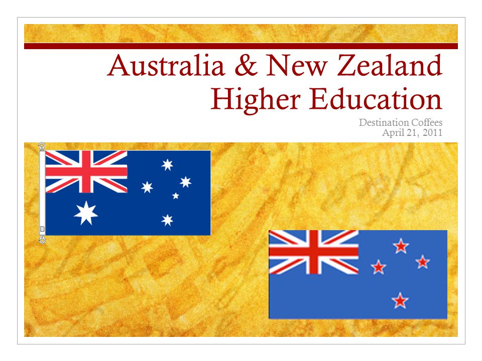 Australia & New Zealand Higher Education Destination Coffees April 21, 2011