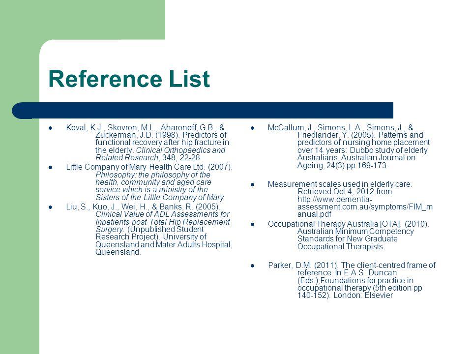 Reference List Glenny, C., Stolee, P., Husted, J.,Thompson, M., & Berg, K.