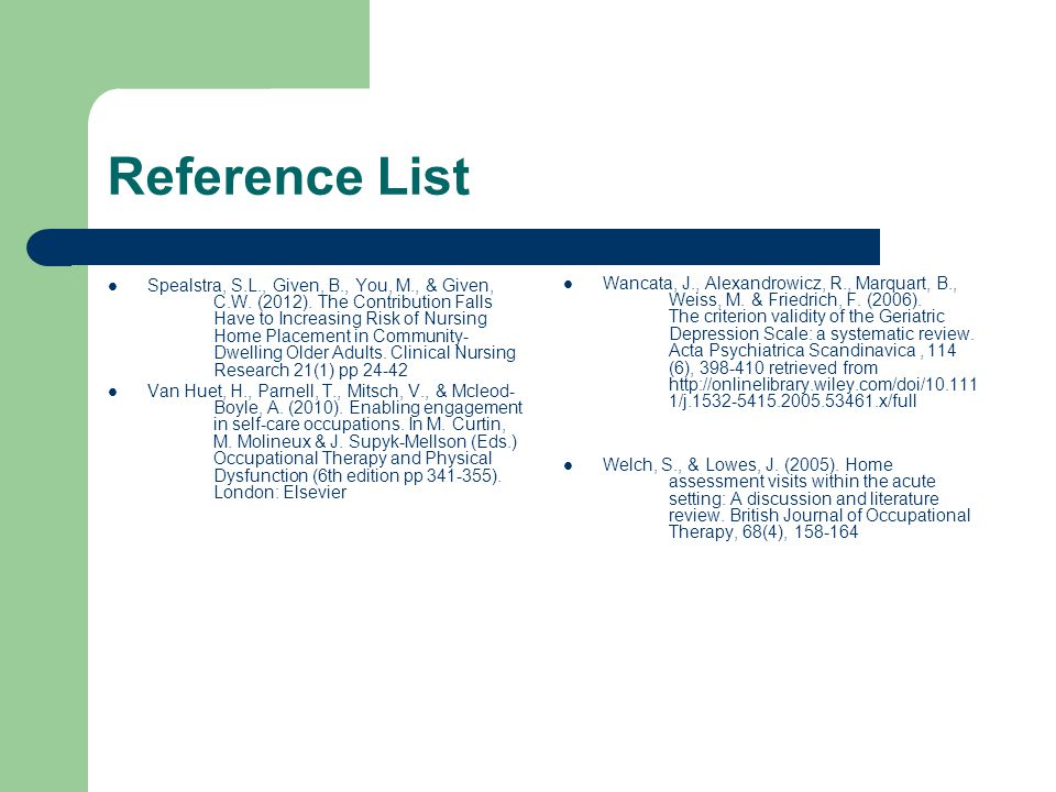 Reference List Pierce, S.L. (2008). Restoring Mobility. In M.Vining Radomski & C.A.Trombly Latham (Eds.) Occupational therapy for physical dysfunction