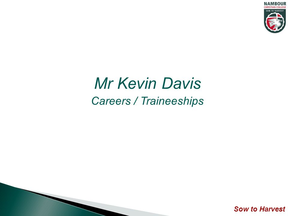 Mr Kevin Davis Careers / Traineeships