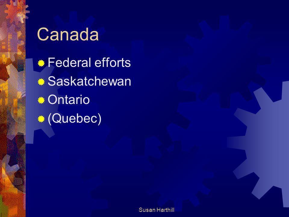 Canada  Federal efforts  Saskatchewan  Ontario  (Quebec) Susan Harthill