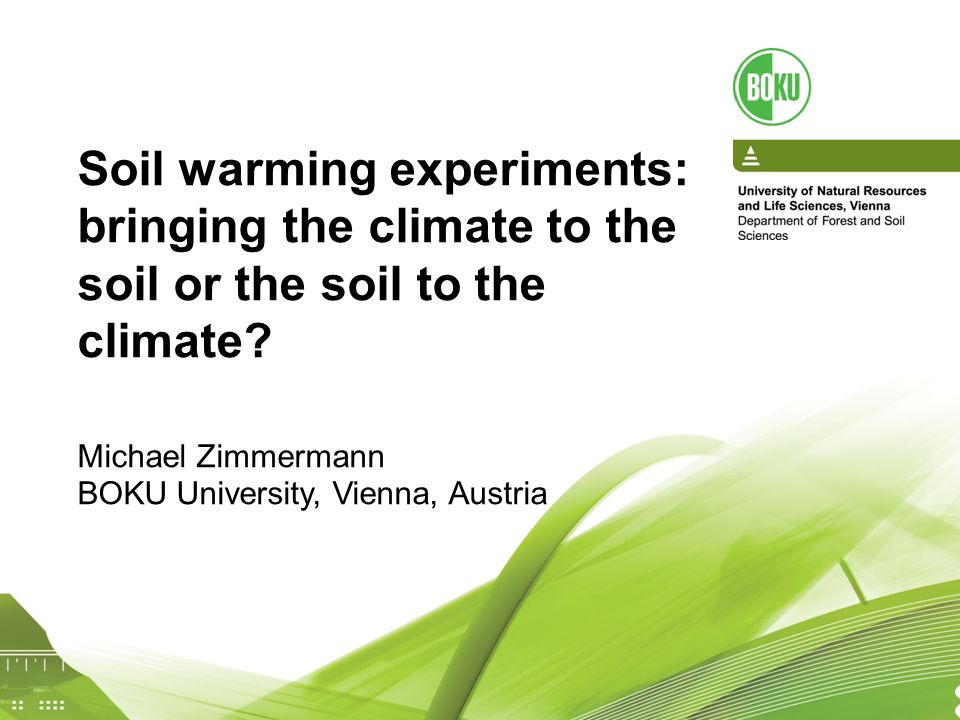 Soil warming experiments: bringing the climate to the soil or the soil to the climate.
