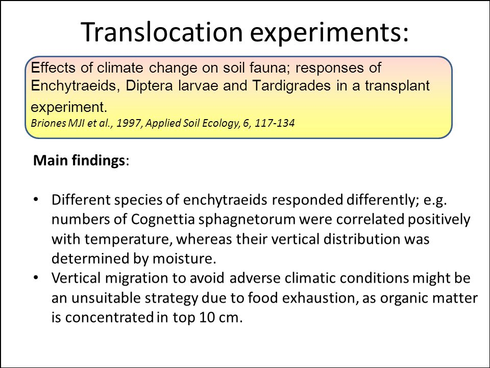 Translocation experiments: Main findings: Different species of enchytraeids responded differently; e.g.