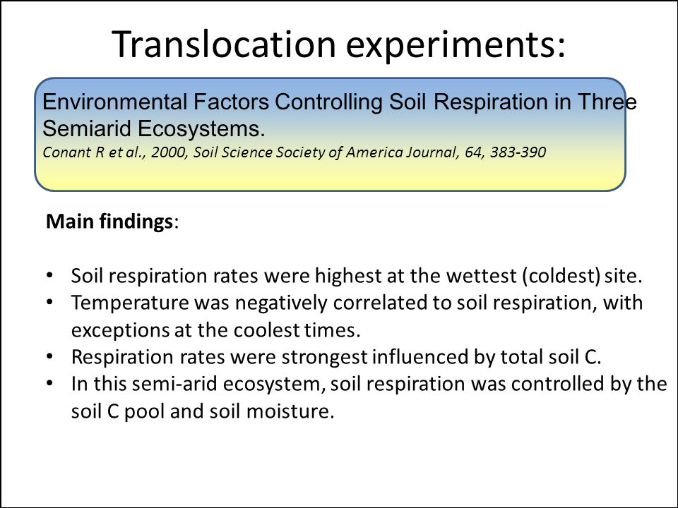 Translocation experiments: Main findings: Soil respiration rates were highest at the wettest (coldest) site.