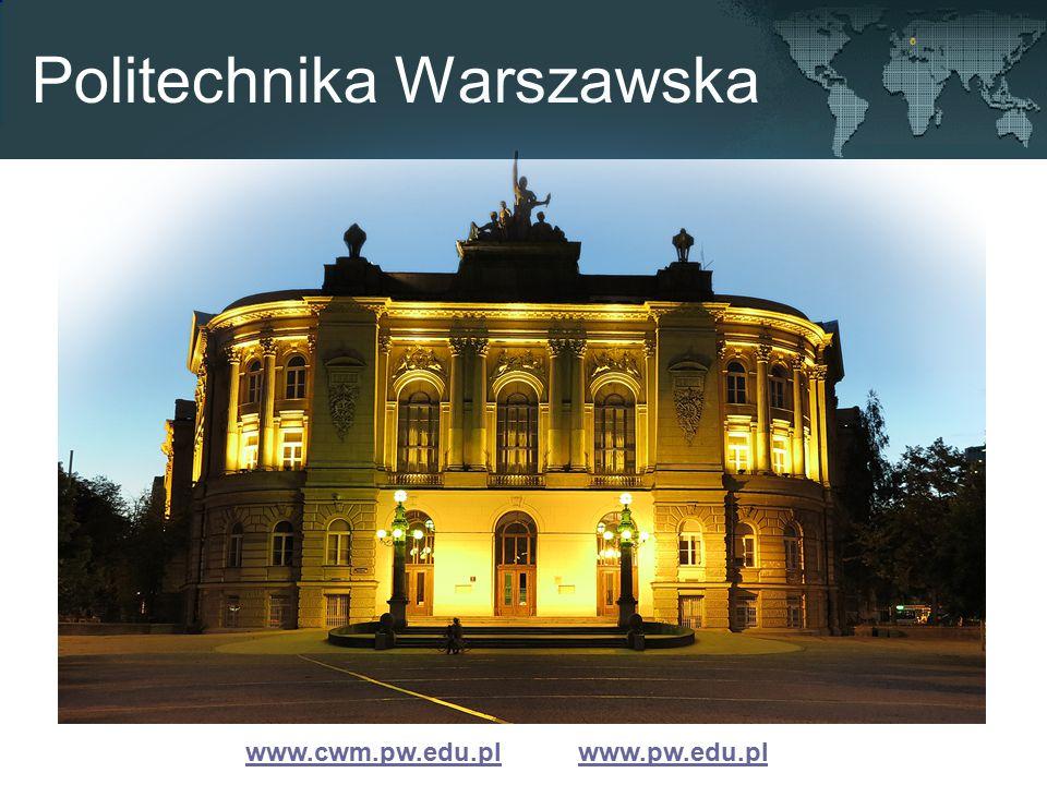 Politechnika Warszawska www.cwm.pw.edu.plwww.cwm.pw.edu.pl www.pw.edu.plwww.pw.edu.pl