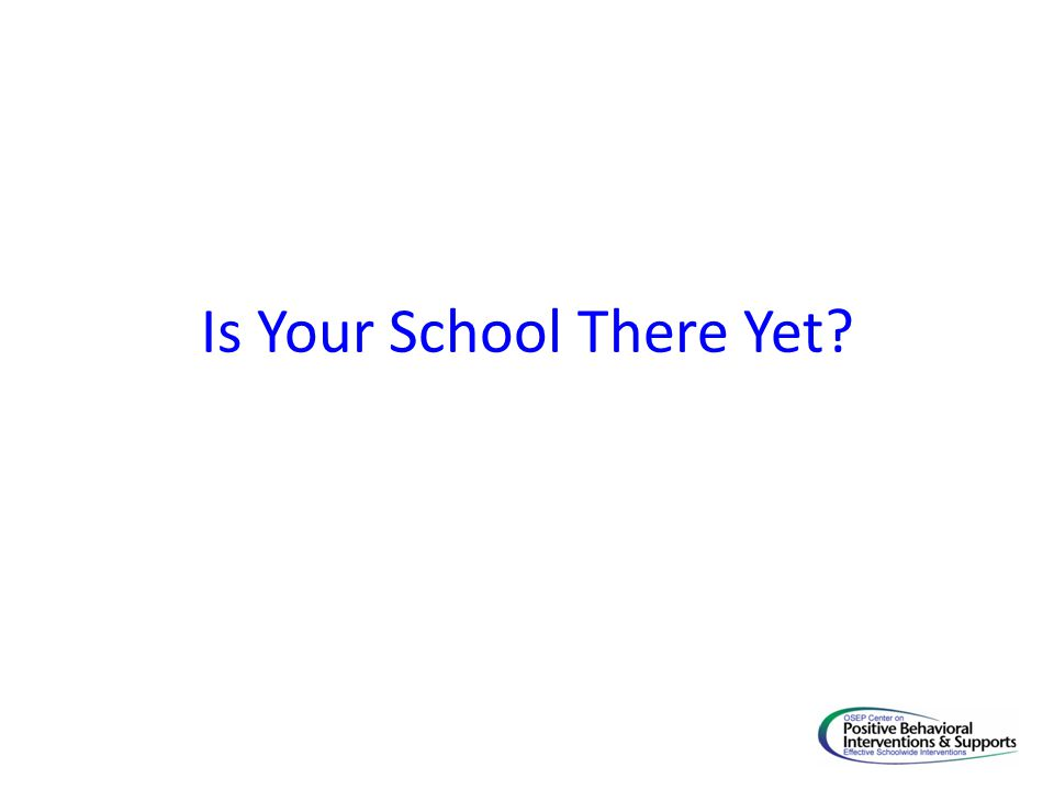 Is Your School There Yet