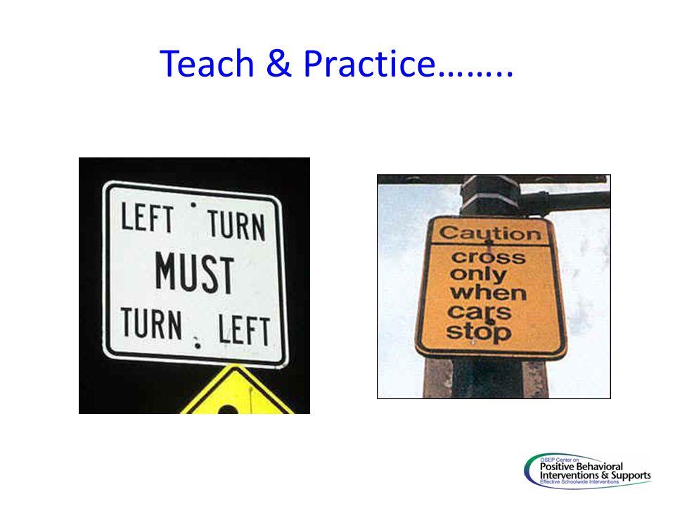 Teach & Practice……..