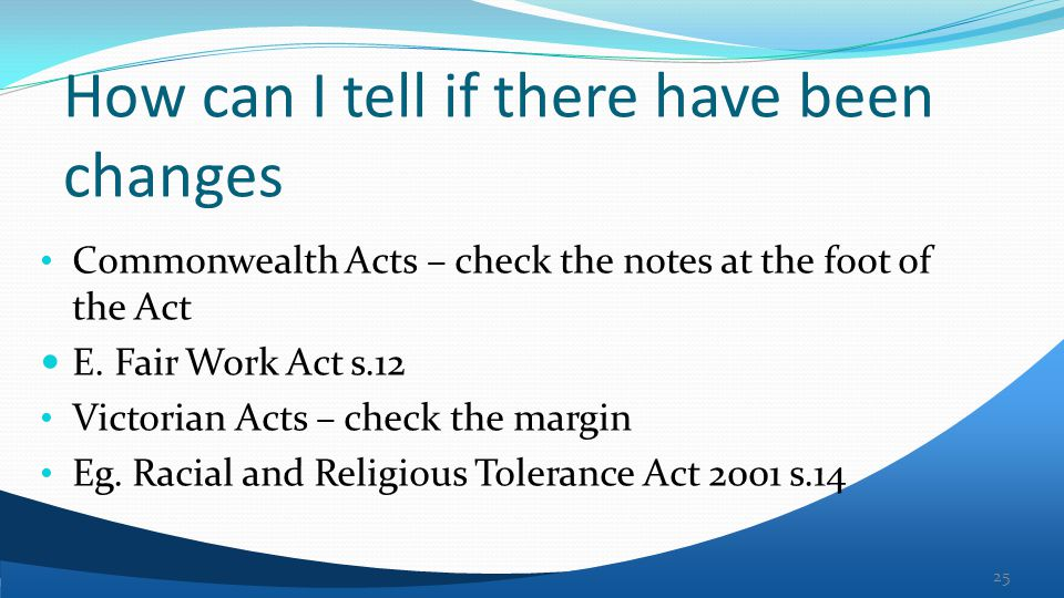 How can I tell if there have been changes Commonwealth Acts – check the notes at the foot of the Act E.