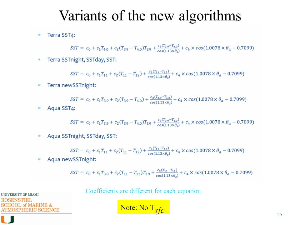 Variants of the new algorithms 25 Note: No T sfc Coefficients are different for each equation