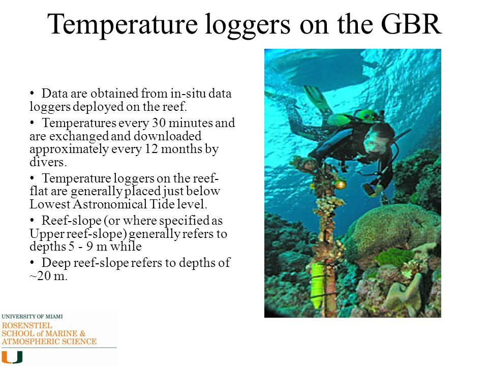 Temperature loggers on the GBR Data are obtained from in-situ data loggers deployed on the reef. Temperatures every 30 minutes and are exchanged and d