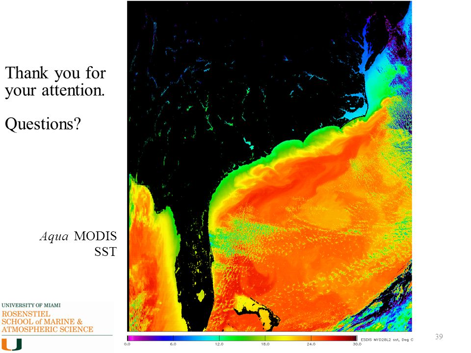 IGARSS 2009 Cape Town. July 16, 2009. 39 Aqua MODIS SST Thank you for your attention. Questions?