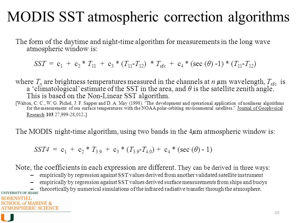 40 MODIS SST atmospheric correction algorithms The form of the daytime and night-time algorithm for measurements in the long wave atmospheric window i