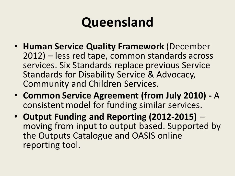 Queensland Human Service Quality Framework (December 2012) – less red tape, common standards across services.