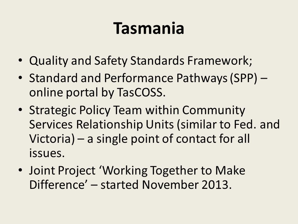 Tasmania Quality and Safety Standards Framework; Standard and Performance Pathways (SPP) – online portal by TasCOSS.