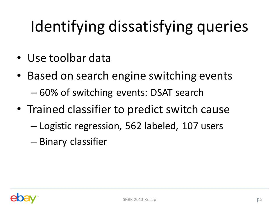Features for dissatisfying switches SIGIR 2013 Recap16