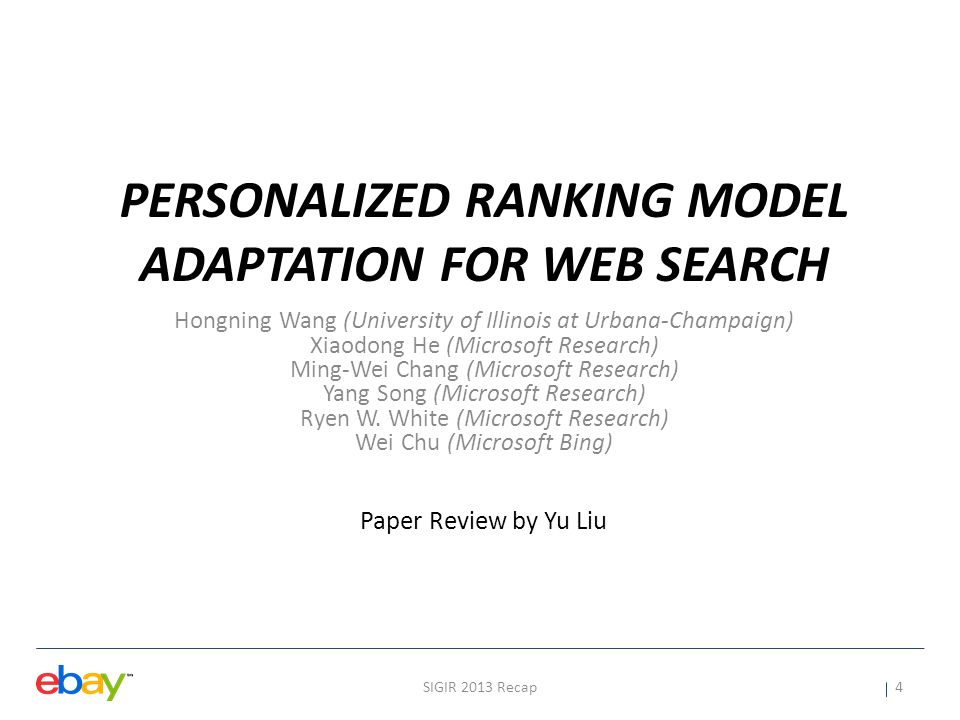 Motivations Searcher's information needs are diverse Need personalization for web search Existing methods for personalization – Extracting user-centric features [Teevan et al.