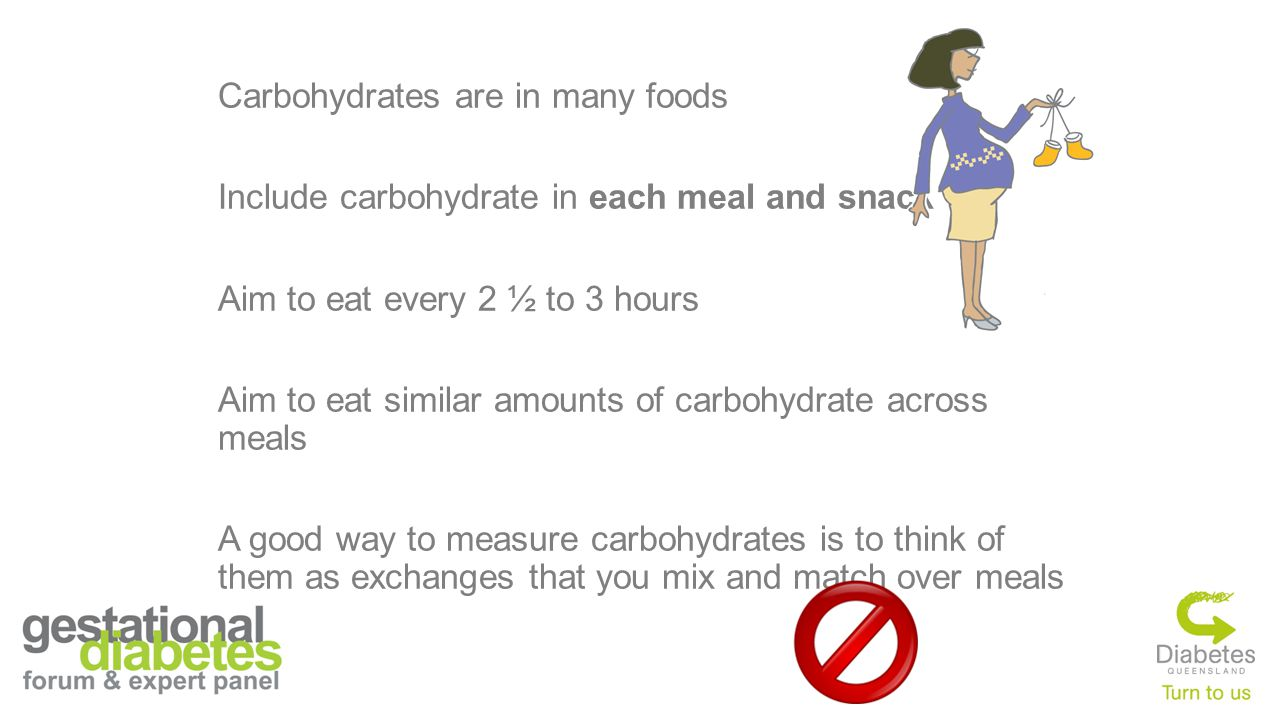 Carbohydrates are in many foods Include carbohydrate in each meal and snack Aim to eat every 2 ½ to 3 hours Aim to eat similar amounts of carbohydrate across meals A good way to measure carbohydrates is to think of them as exchanges that you mix and match over meals