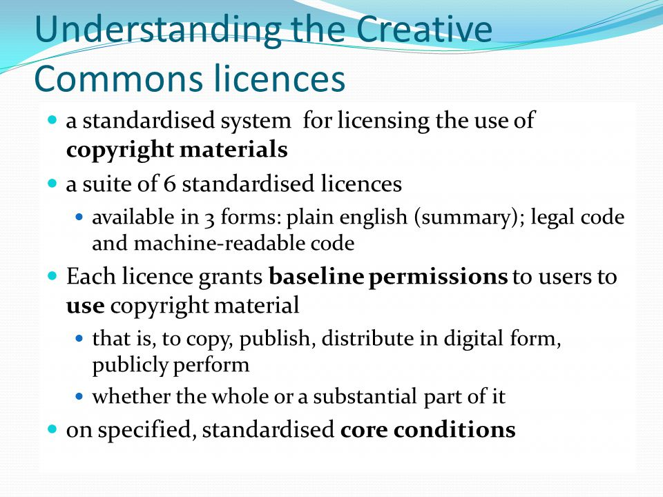 Central elements of CC licences Baseline Permissions Core Conditions