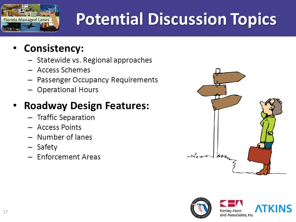17 Consistency: – Statewide vs. Regional approaches – Access Schemes – Passenger Occupancy Requirements – Operational Hours Roadway Design Features: –