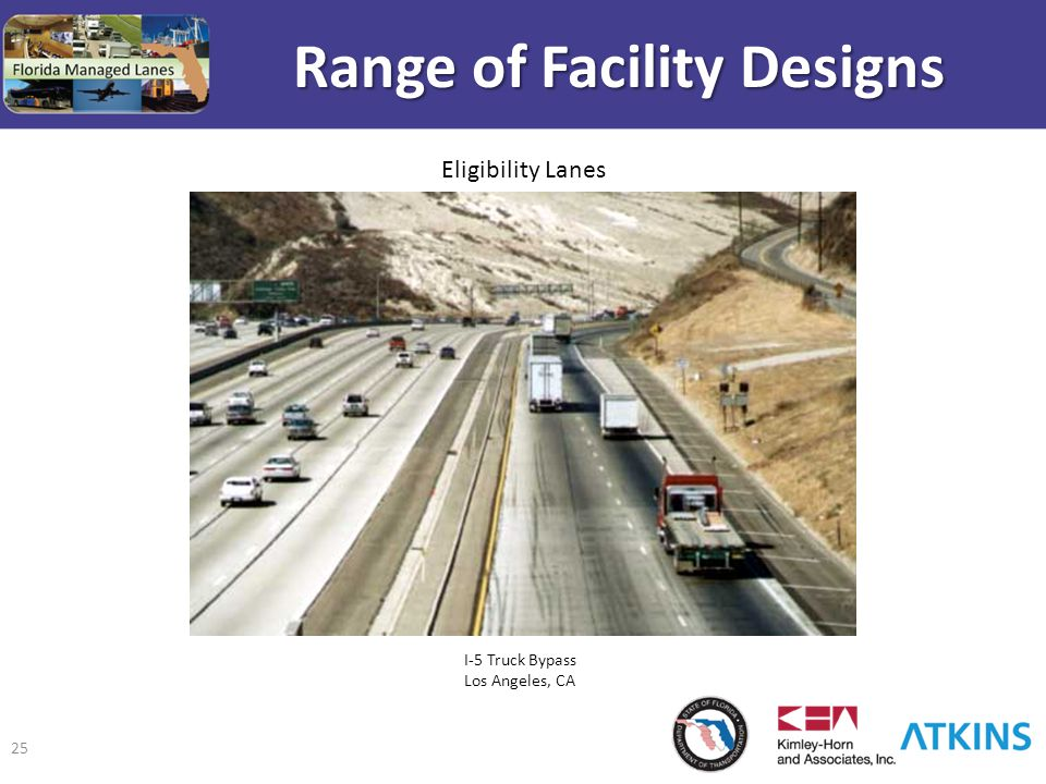 25 Range of Facility Designs I-5 Truck Bypass Los Angeles, CA Eligibility Lanes