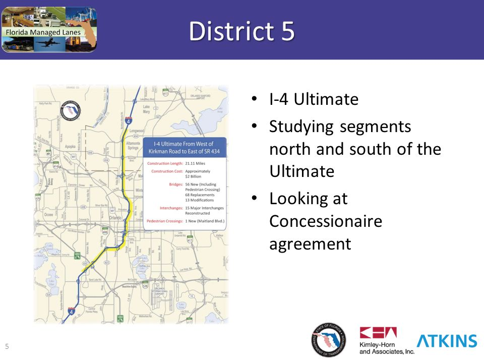 5 District 5 I-4 Ultimate Studying segments north and south of the Ultimate Looking at Concessionaire agreement