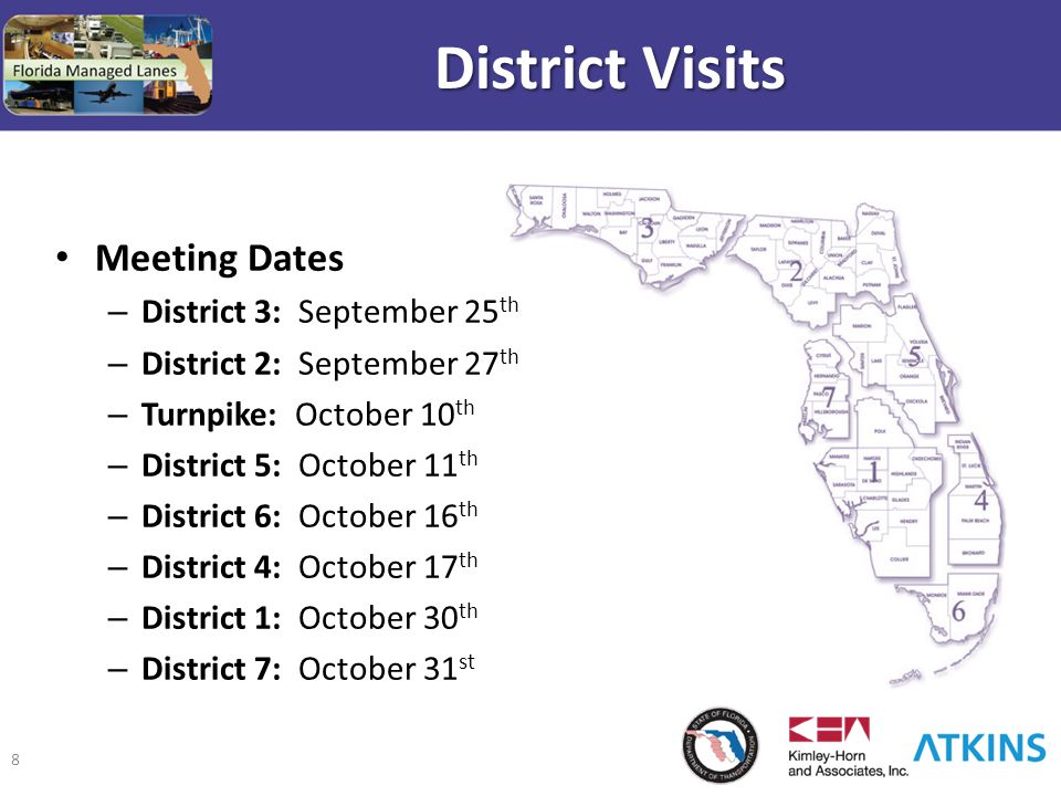 8 District Visits Meeting Dates – District 3: September 25 th – District 2: September 27 th – Turnpike: October 10 th – District 5: October 11 th – Di