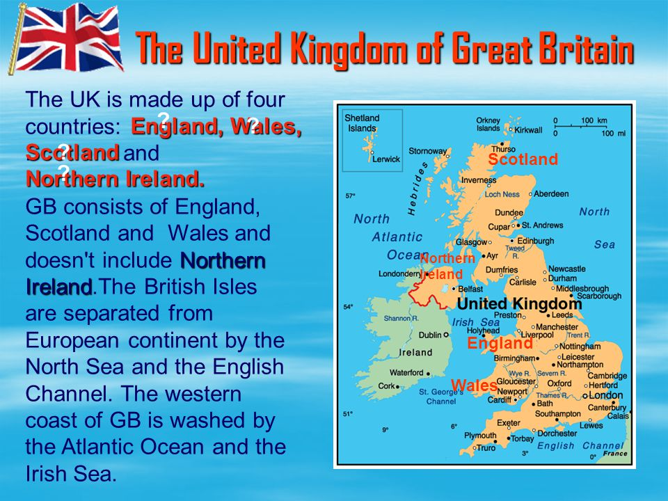 The UK is made up of four countries:. and Northern GB consists of England, Scotland and Wales and doesn't include Northern Ireland Ireland.The British