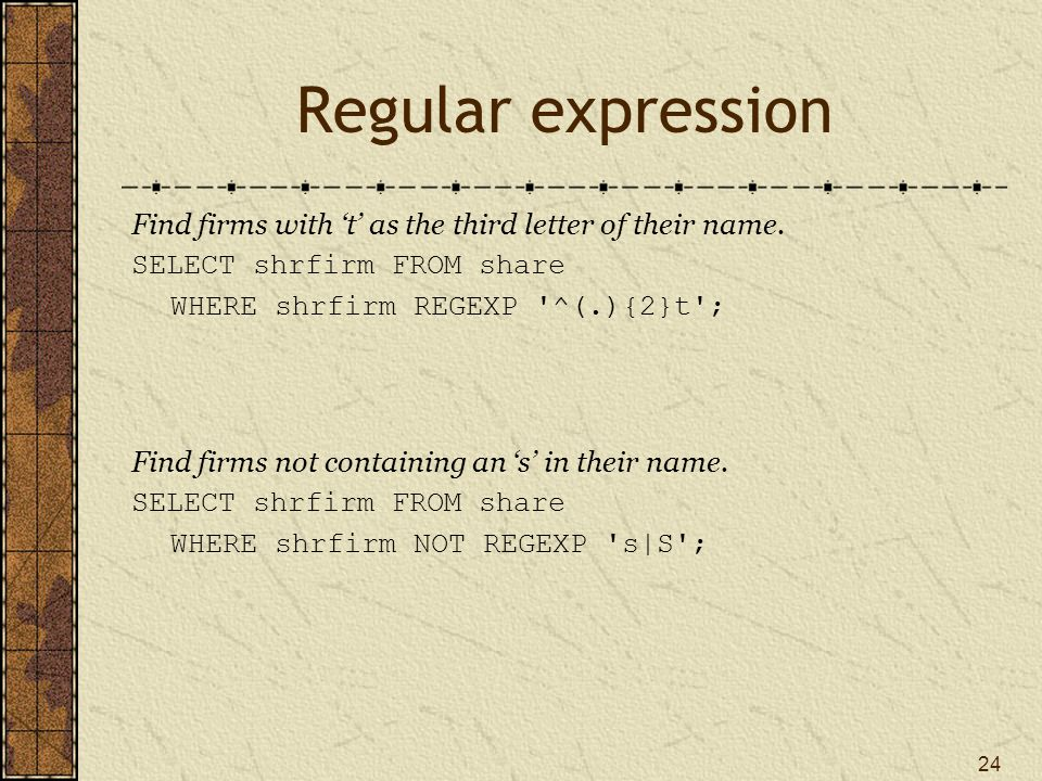 24 Regular expression Find firms with 't' as the third letter of their name.